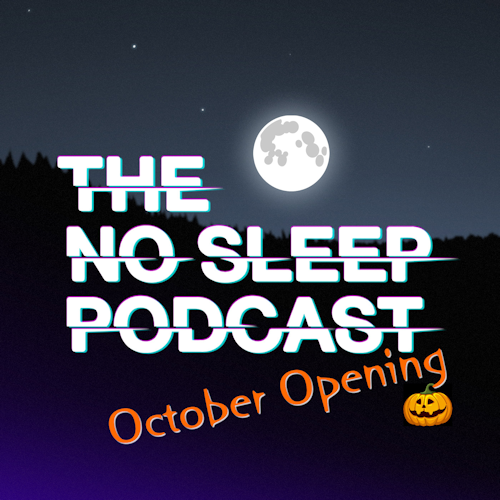 NOSLEEP PODCAST – OCTOBER OPENING