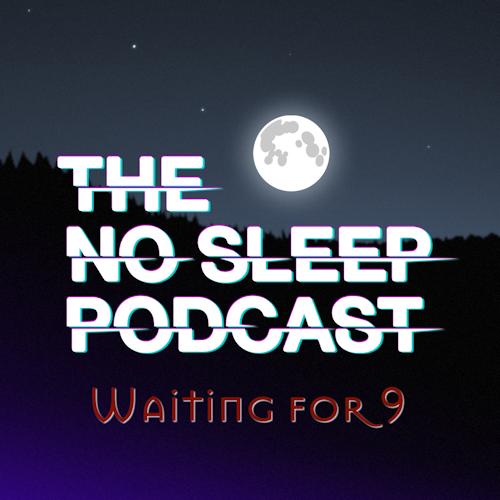 NoSleep Podcast – Waiting for Nine