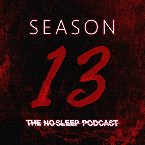The NoSleep Podcast - For the dark hours when you dare not close