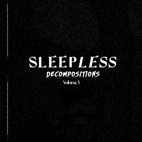 Sleepless Decompositions Vol. 1