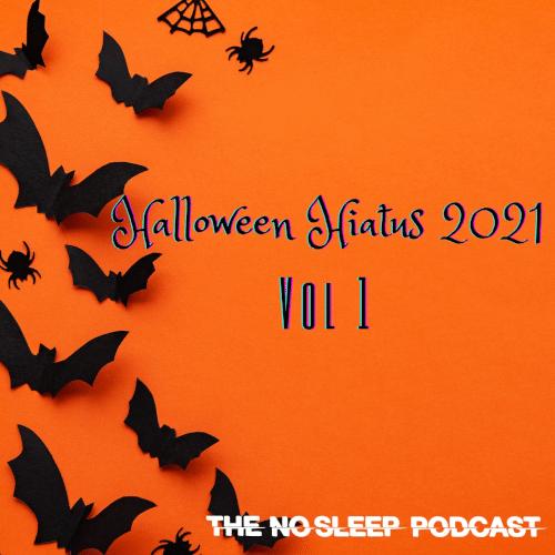 NoSleep Podcast S16 – Halloween Hiatus Vol. 1